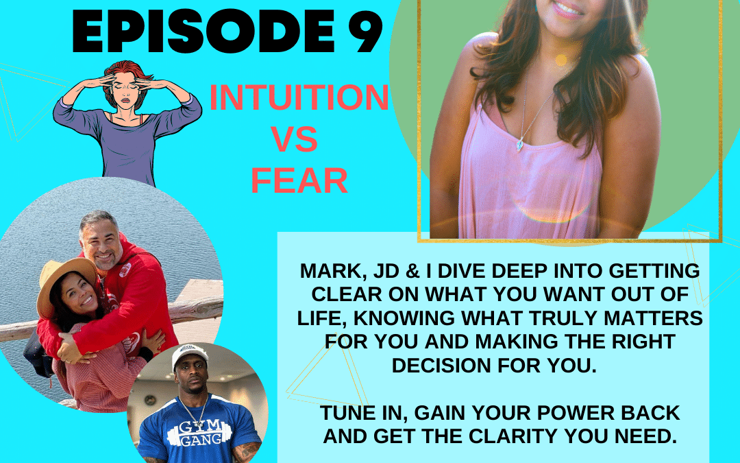 Episode 9: Intuition vs. Fear
