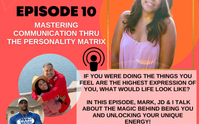 Episode 10: Mastering Communication through the Personality Matrix