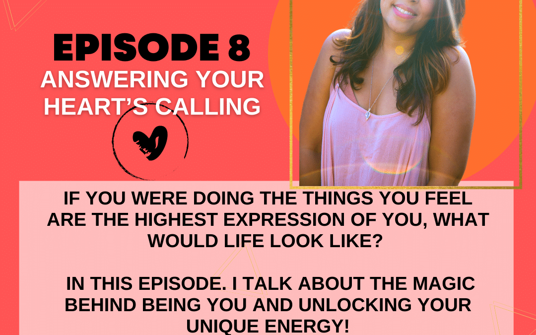 Episode 8: Answering Your Heart's Calling